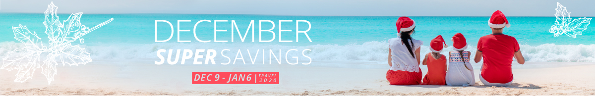 More vacay? Check-out the December Super Savings